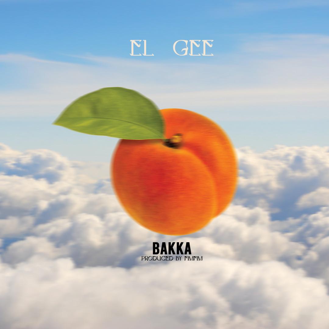 """New Music: EL Gee – """"Bakka"""""""