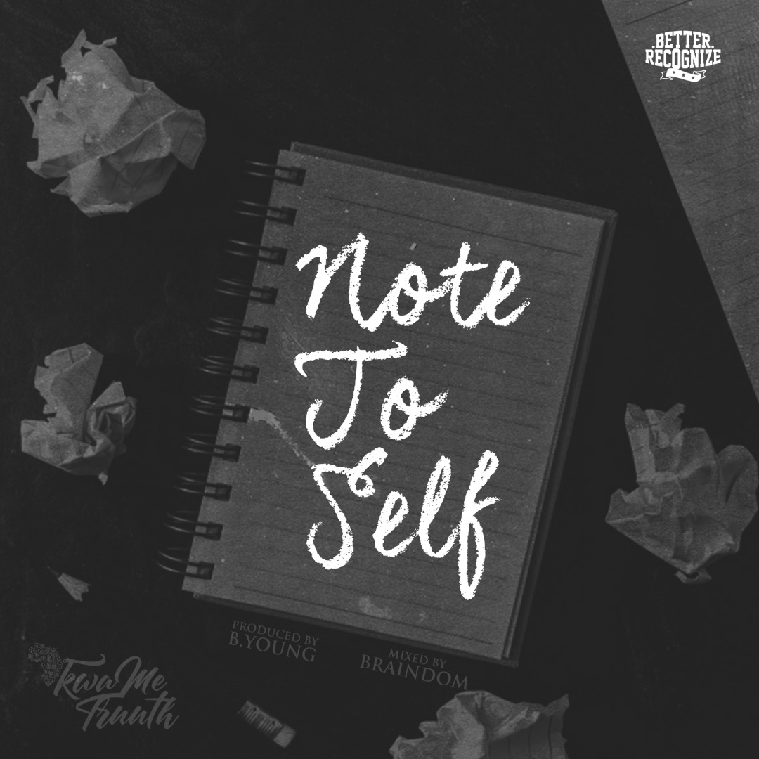 """New Music: KwaMe Truuth – """"Note To Self"""""""