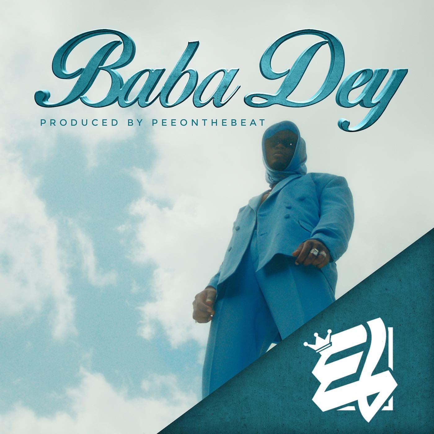 E.L serves 'Baba Dey' – Inspirational Afrobeat Jam